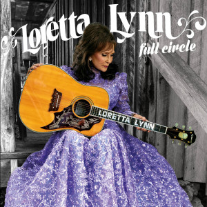 Loretta Lynn takes her storied career 'Full Circle' with new album